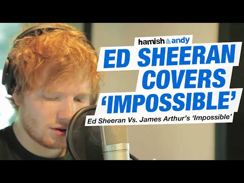 Ed Sheeran Vs. James Arthur - Impossible