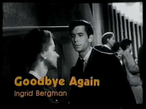 Goodbye Again is listed (or ranked) 20 on the list The Best Ingrid Bergman Movies
