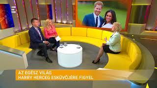 Az egész világ Harry herceg és Meghan Markle esküvőjére figyel - Gáspár Ágnes - ECHO TV