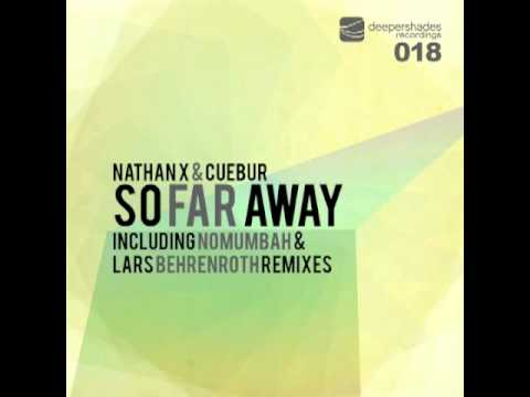 Nathan X & Cuebur - So Far Away (Lars Behrenroth Remix) - Deeper Shades Recordings 018