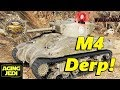 Emergency Video - M4 Sherman with Derp! - World of Tanks