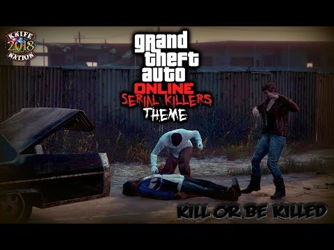 GTA5: SERIAL KILLERS Themed Stream! Real or Fiction it's your Choice!