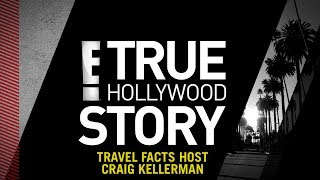 E! True Hollywood Story - Travel Facts Host: Craig Kellerman