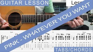 Pink, Whatever you want, Guitar Lesson, TAB, Tutorial, Chords