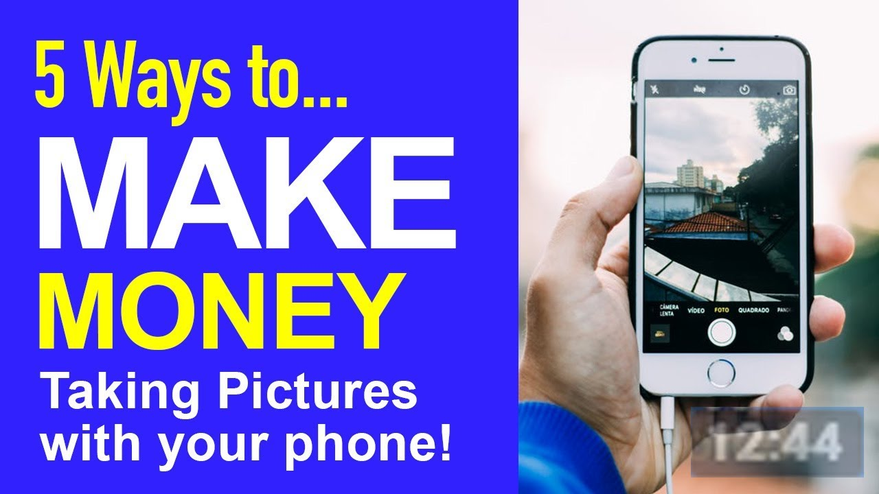 Make Money Taking Pictures With Your Phone (5 Ways) - YouTube