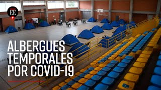COVID-19: Distrito instala albergues para poblaciones vulnerables y genera protestas - El Espectador