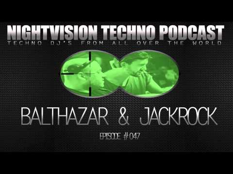 Balthazar & JackRock [BUL] - NightVision Techno PODCAST 47 pt.2