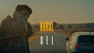 Karal - Gel (Official Video) / 1.Bölüm