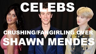 CELEBS CRUSHING/FANGIRLING OVER SHAWN MENDES Video