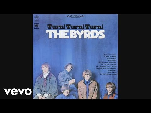 The Byrds - Turn! Turn! Turn! (To Everything There Is A Season) (Audio)