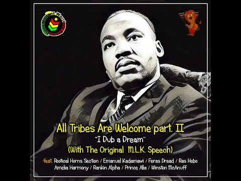 All Tribes Are Welcome part II - I Dub a Dream - Martin Luther King speech