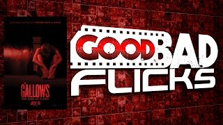 The Gallows Review - Good Bad Flicks