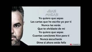 Juan magan quiero que sepas letra