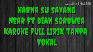 Karna su sayang / near ft dian sorowea / pop / karoke full lirik tanpa vokal