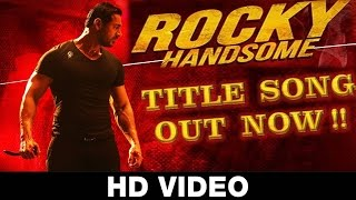 Rocky Handsome Exclusive Title Song | Theme Song With Dialogues | John Abraham | Public Media | HD