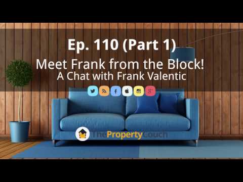 Ep. 110 (Part 1) |  Meet Frank from the Block! Chat with Frank Valentic