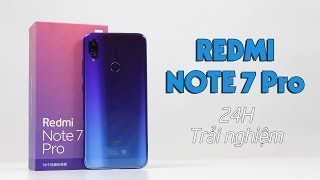 24h trải nghiệm Redmi Note 7 Pro : Toàn diện trong phân khúc 5 đến 6 triệu