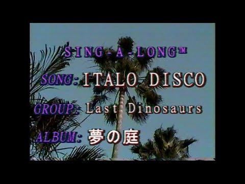 Last Dinosaurs – Italo Disco