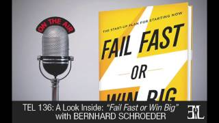 Fail Fast or Win Big by Bernhard Schroeder TEL 136