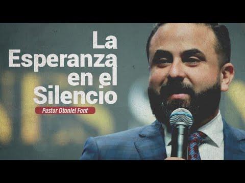 Pastor Otoniel Font - La Esperanza en el Silencio