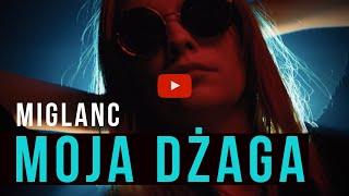 MIGLANC - MOJA DŻAGA (Oficjalny Teledysk)  Disco Polo 2020 NOWOŚĆ