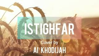 ISTIGHFAR - LIRIK & ARTI - Cover By AI KHODIJAH - EL MIGHWAR