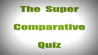 The Super Comparative Quiz (How To Teach The Comparative)