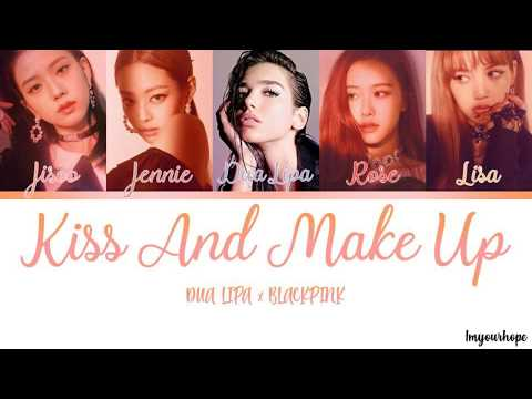 Dua Lipa & Blackpink  - Kiss And Make Up [Color Coded Lyrics_Han/Rom/Eng]