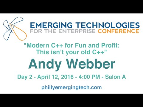 Philly ETE 2016 #11 - Modern C++ for Fun and Profit: This isn't your old C++ - Andy Webber