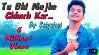 Tu Bhi Mujhe Chhorh kar | Satyajeet jena | Official video