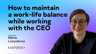 How to maintain a work-life balance while working with the CEO