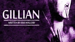 """Gillian"" by Kris Mallory — As featured in the horror anthology Daylight Dims: Volume II"