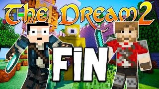 THE DREAM 2 - Ep. FINAL - Fanta et Bob Minecraft Modpack