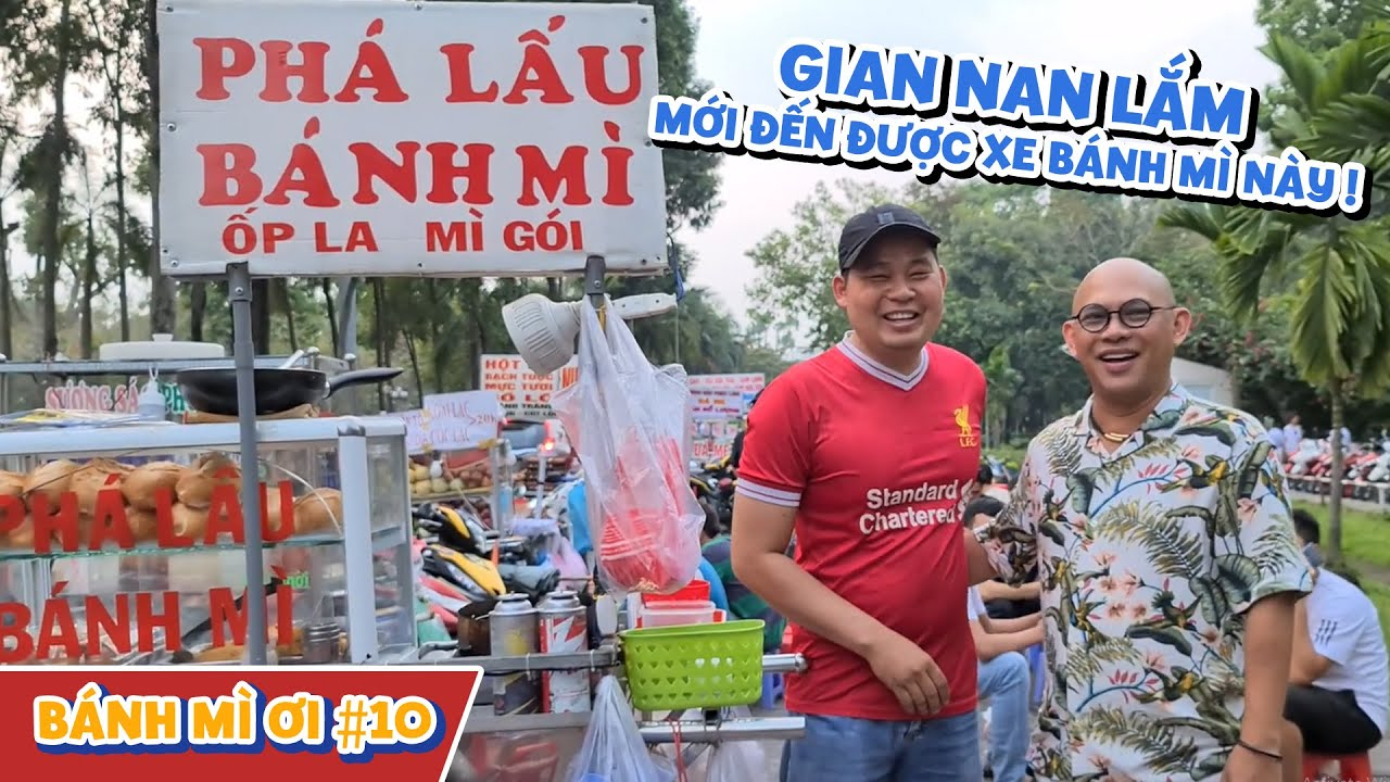 BÁNH MÌ ƠI #10: Chàng trai trẻ và xe Bánh mì thú linh ngon ngất ngây Công viên Gia Định