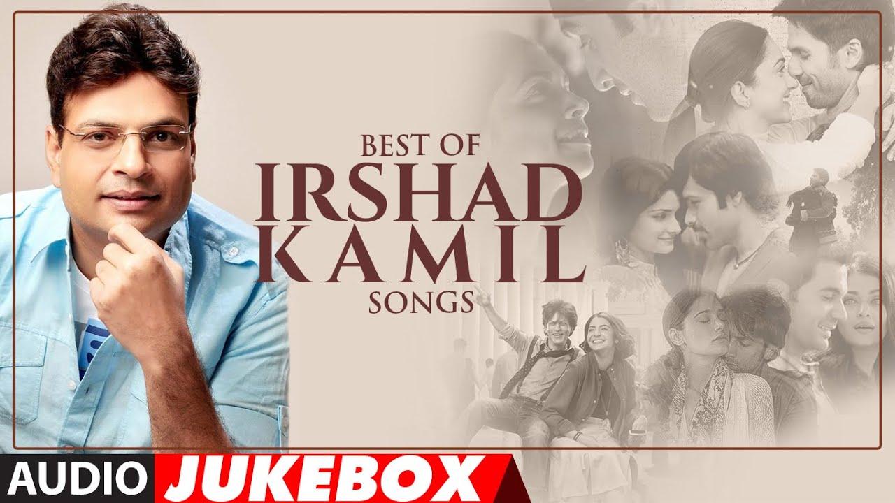 BEST OF IRSHAD KAMIL SONGS - Audio Jukebox | Bollywood Hindi Songs |  Love Songs | T-Series