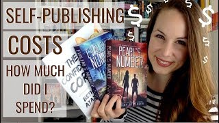 HOW MUCH DOES IT COST TO SELF-PUBLISH? | What I Spent on My Three Books