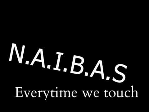 N.A.I.B.A.S(Chipmunk MIX) ft 2Pac - Everytime we touch