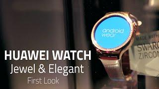 Huawei Watch Elegant & Huawei Watch Jewel First Look