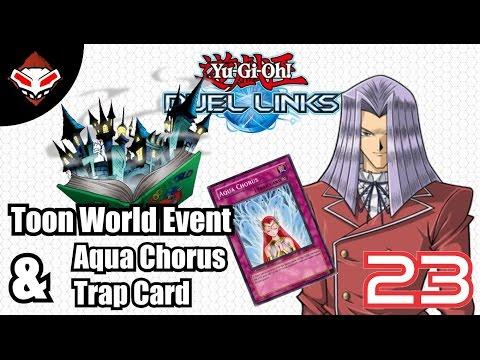 Yu-Gi-Oh! Duel Links - (23) Toon World Event & Aqua Chorus Trap Card