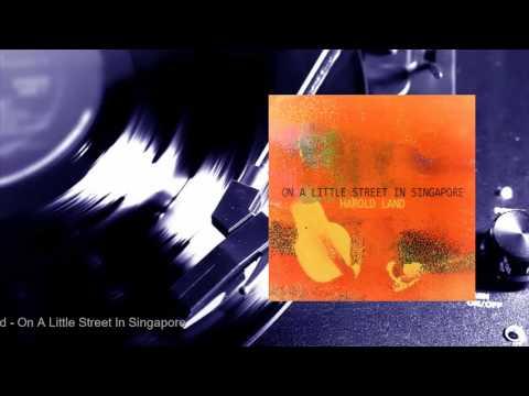 Harold Land - On A Little Street In Singapore (Full Album)