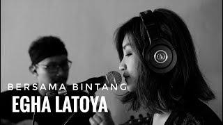 EGHA DE LATOYA - BERSAMA BINTANG (DRIVE) - LIVE ACOUSTIC