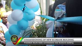 President Akufo-Addo Commissions New EcoBank Building