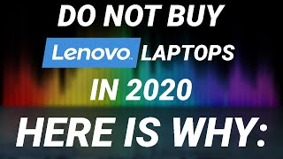 Do Not Buy A Lenovo Laptop In 2020! Here Is Why: