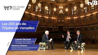VYP. Les 250 ans de l'Opéra de Versailles