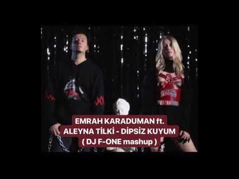 Emrah Karaduman Feat  Aleyna Tilki   Dipsiz Kuyum  DJ F ONE Mashup