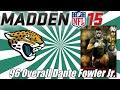 Madden 15 Ultimate Team | 96 Overall Dante Fowler Jr. | Jacksonville Jaguars | NFL Draft