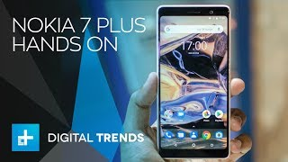 Nokia 7 Plus - Hands On at MWC 2018