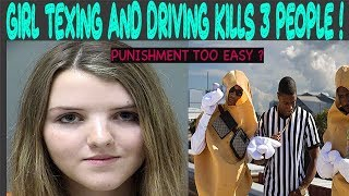 Girl TEXTING and DRIVING kills 3 people in car CRASH! Judge punishment TOO WEAK?