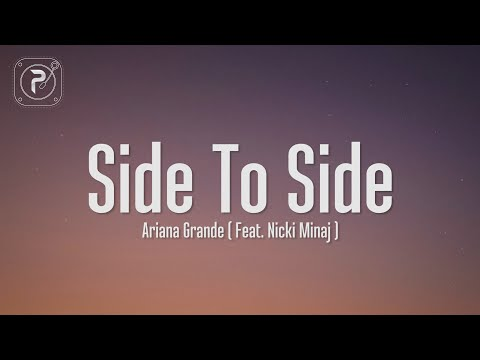 Ariana Grande - Side To Side (Lyrics) ft. Nicki Minaj