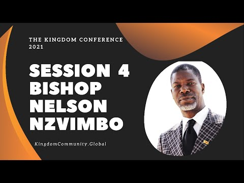 Session 4 - The Kingdom Community - One Body Perfectly United | Bishop Nelson Nzvombo